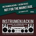 Instrumenjackin / Jason Rivas - Not for the mainstage (instrumental mix)
