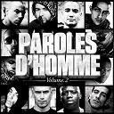 40 Hyènes / Aketo / Ararat / Arracheur De Bitume / Berim / Bossal Clan / Cicatrice / Dileme De Boss / Gueule D'ange / Haks / Kaaris / Koryas / L'artiste / Larsen / Leck / Les Frères Sy / Les Zakariens / Mister You / Mokless' / Morad / Mystik / Octobre Rouge / Raphaël / Recto Verso / Sidi Omar / Six Coup Mc / Swift Guad / Truand De La Galère / Tsr Crew / Unité De Feu / Zeseau - Paroles d'homme, vol. 2