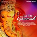 Anup Jalota / Bandana Sharma / Krishna Chauhan / Priti Uttam / Ravi K. Tripathi / Sadhana Sargam / Sangeta Kopalkar - Jai shri ganesh