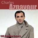 Charles Aznavour - 100 golden greats (remastered)