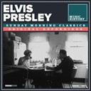 "Elvis Presley ""The King"" - Sunday morning classics"