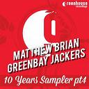 Matthew Brian, Greenbay Jackers - 10 years sampler, pt. 4