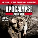 Christian Clermont - Apocalypse World War I (Music from the Original TV Series)