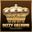 Dizzy Gillespie - The very best of dizzy gillespie (special edition)
