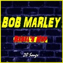 Bob Marley - Rebel's hop (20 songs)