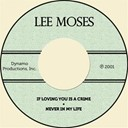 Lee Moses - If loving you is a crime