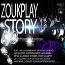 Compilation - Zouk Play Story,  Vol. 1 (Ultimate Tube Story)