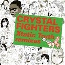 Crystal Fighters - Kitsuné: xtatic truth remixes - ep
