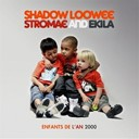 Ekila / Shadow Loowee / Stromae - Enfants de l'an 2000