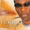 Lukie D - Shelter Me