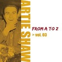 Artie Shaw - Artie shaw from a to z, vol. 3