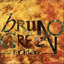 Bruno Green - Friday