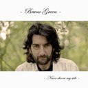 Bruno Green - Never choose my side