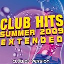 2 Replay / Club Dj / Deevox / Elektrokings / Felix Wellcom / J Curtis / John Revox / Katiana / Laurent Vivier / Lokan / Stan Courtois / Total Kontrol / Xo / Yliana - Club hits summer 2009 extended