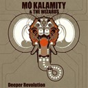 Mo'kalamity / The Wizards - Deeper Revolution