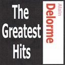 Alain Delorme - Alain delorme - the greatest hits