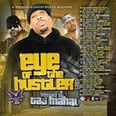 Byrdgang / Fred Money / Freeky Zekey / Grimey Beatz / Hell Rell / Jim Jones / Lil Wayne / Prince Negaafellaga / Rolls Royce / Taj Mahal - The eye of the hustler