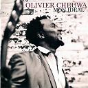 Olivier Cheuwa - Mon idéal