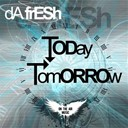Da Fresh - Today / tomorrow - ep