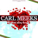 Carl Meeks - Bottom of my heart