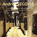 Andrés Segovia - Le magicien de la guitare