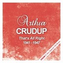 "Arthur ""Big Boy"" Crudup - That's all right  (1941 - 1947)"