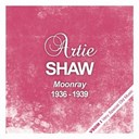 Artie Shaw - Moonray  (1936 - 1939)