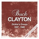 Buck Clayton - Dickie's dream  (1937 - 1945)