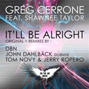 Greg Cerrone - It'll be alright (feat. shawnee taylor)