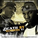 40 Glocc / 50 Cent / Akon / Ben Frank, Hatian Fresh / Ben Frank, J-Money / Big Six / Big Status / Bigga Rankin / Bigsix, Oj Da Juiceman / Bj / Dj Flipcyide / Drake / Enza, Raymond Redd Hot Rod / Fee / Lil Boxx / Nukleus / Palmetto Fresh / Sos / Soulja J / Tru G / Tru G, Lottazay / Yo Gotti / Young Jeezy / Yung La - Death by numbers vi
