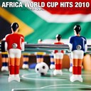 Anoféla / Big Tom / Dj Jacob / Elizio / Guy Guy Fall / Jess / Kamnouze / Kaysha / Mrshada / Top One Frisson / Top One Frisson, Dj Matthieu - Africa world cup hits 2010
