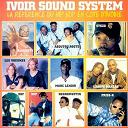 Almighty / Ddf Djibril / Groove Makers / Kajeem / Les Voisines / Marc Lenoir / Marc Lenoir, Aboutou Roots / Negromuffin / Priss K / Stezo / Svp - Hip hop Côte d'Ivoire, vol. 1 (Ivoir Sound System)