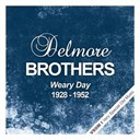 Delmore Brothers - Weary day (1928 - 1952)