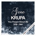 Gene Krupa - You forgot about me  (1938 - 1941)