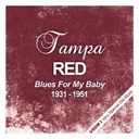 Tampa Red - Blues for my baby (1931 - 1951)