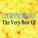 Lucienne Delyle - The very best of