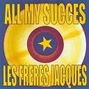 Les Frères Jacques - All my succes