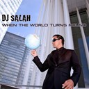 Dj Salah - When the world turns round