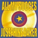 Joséphine Baker - All my success
