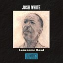 Josh White - Lonesome road