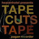 Tape Cuts Tape - Pagan recorder