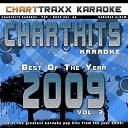 Charttraxx Karaoke - Charthits Karaoke : The Very Best of the Year 2009, Vol. 3 (Karaoke Hits of the Year 2009)