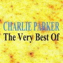 Charlie Parker - Charlie parker : the very best of