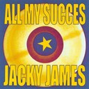 Jacky James - All my succes