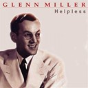 Glenn Miller - Helpless