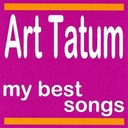 Art Tatum - Art tatum : my best songs