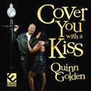 Quinn Golden - Cover you with a kiss