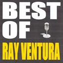 Ray Ventura - Best of ray ventura