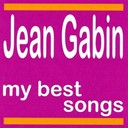 Jean Gabin - My best songs - jean gabin