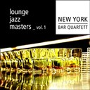 New York Bar Quartett - Lounge jazz master (volume 1)